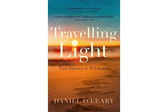 Travelling Light: Your Journey to Wholeness - A Book of Breathers to Inspire You Along the Way