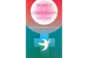 Women and Christianity: v.3: From the Reformation to the 21st Century