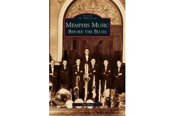 Memphis Music: Before the Blues