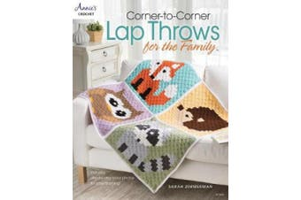 Corner-To-Corner Lap Throws for the Family: Includes Step-by-Step Color Photos for Easy Learning!
