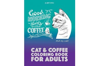 Cat & Coffee Coloring Book For Adults (Animal Coloring Book for Adults)