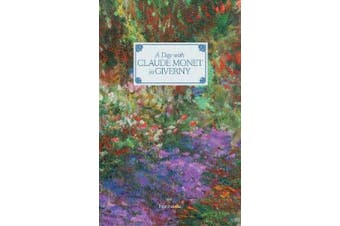 A Day with Claude Monet in Giverny (A Day with)