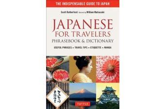 Japanese for Travelers Phrasebook & Dictionary: Useful Phrases + Travel Tips + Etiquette + Manga