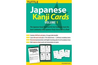 Japanese Kanji Cards Kit Volume 1: Learn 448 Japanese Characters Including Pronunciation, Sample Sentences & Related Compound Words