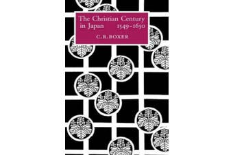 The Christian Century in Japan, 1549-1650 (Aspects of Portugal)