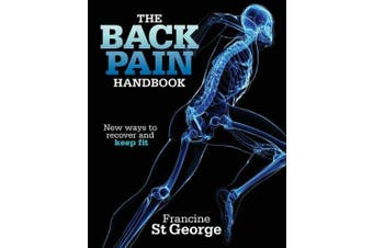 The Back Pain Handbook: New Ways to Recover and Keep Fit