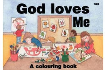 God Loves Me: Colouring Book (The Colouring Books)