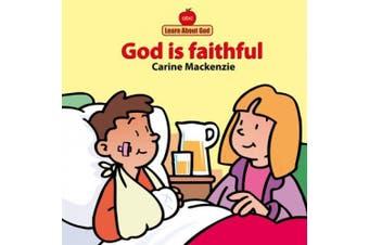 God Is Faithful Board Book (Board Books Learn About God) [Board book]