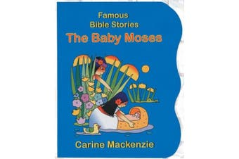 Famous Bible Stories the Baby Moses (Famous Bible-Stories (Christian Focus)) [Board book]