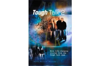 Tough Talk 2: More Life-Changing Stories from the Tough Talk Team