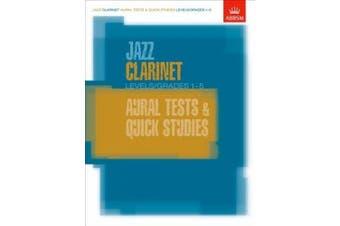 Jazz Clarinet Aural Tests and Quick Studies Levels/Grades 1-5 (ABRSM Exam Pieces)