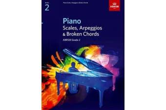 Piano Scales, Arpeggios & Broken Chords, Grade 2 (ABRSM Scales & Arpeggios)
