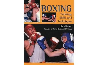 Boxing: Training, Skills and Techniques