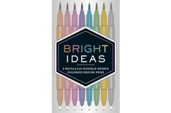 Bright Ideas: 8 Metallic Double-Ended Colored Brush Pens: 8 Colored Pens (Bright Ideas)