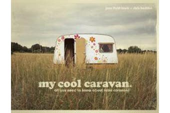 my cool caravan: an inspirational guide to retro-style caravans (My Cool)