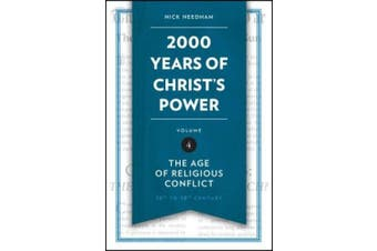 2,000 Years of Christ's Power, Volume 4: The Age of Religious Conflict (Grace Publications)