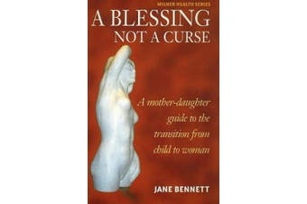 Blessing Not a Curse: A Mother-Daughter Guide to the Transition from Child to Woman (Milner Health)