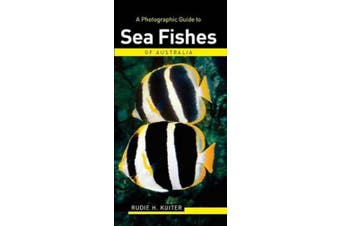 A Photographic Guide to Sea Fishes of Australia (Photographic Guides)
