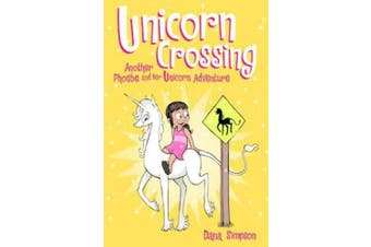 Unicorn Crossing (Phoebe and Her Unicorn Series Book 5): Another Phoebe and Her Unicorn Adventure (Phoebe and Her Unicorn)
