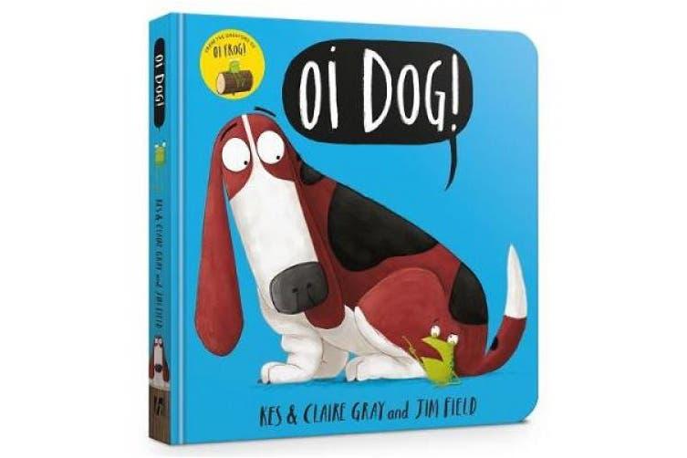 Oi Dog! Board Book (Oi Frog and Friends) [Board book]
