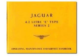 Jaguar E-Type 4.2 Series 2 Handbook (Official Owners' Handbooks)