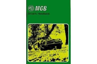 MG MGB Tourer and GT Drivers Handbook: Pt. No. AKM3661: Part No. Akm3661