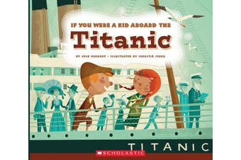 If You Were a Kid Aboard the Titanic (If You Were a Kid) (If You Were a Kid)