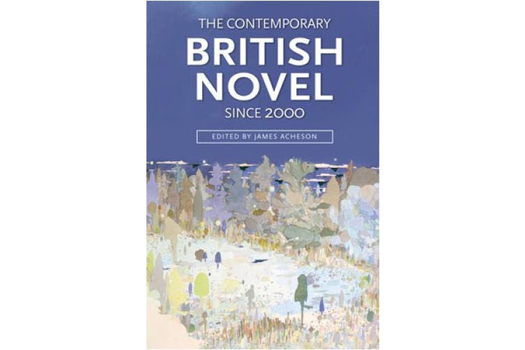 The Contemporary British Novel Since 2000