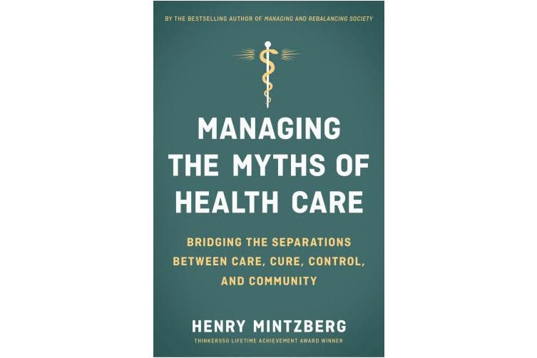 Managing the Myths of Health Care: Bridging the Separations Between Care, Cure, Control, and Community (Agency/Distributed)
