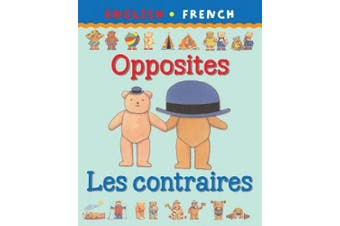 Opposites/Les contraires (Bilingual First Books French)