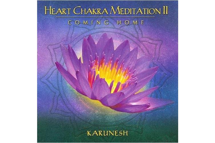 Heart Chakra Meditation, Vol. 2: Coming Home