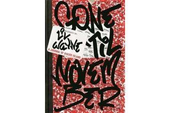 Gone 'Til November: A Journal of Rikers Island