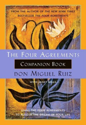 """The Four Agreements Companion Book: Using the Four Agreements to Master the Dream of Your Life """"The Four Agreements"""" introduced a code of conduct for attaining personal freedom and true happiness. Now, its companion book takes the reader further along the journey to recover the awareness and wisdom of an authentic self. The book aims to teach the reader how to break the domestication that enslaves through fear and includes practice ideas and examples of success stories to achieve that end."""
