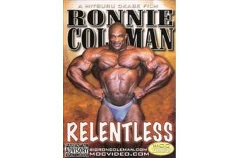 Ronnie Coleman: Relentless Bodybuilding