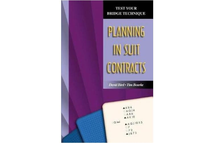 Planning in Suit Contracts (Test Your Bridge Technique)