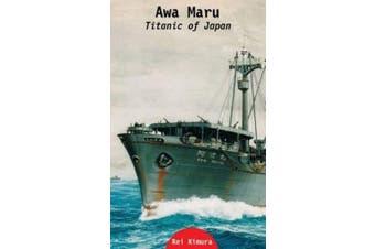 Awa Maru: Titanic of Japan