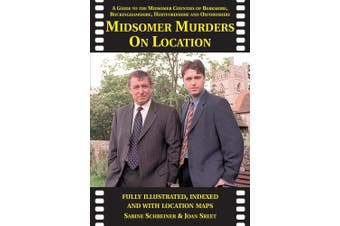 Midsomer Murders on Location: A Guide to the Midsomer Counties of Berkshire, Buckinghamshire, Hertfordshire and Oxfordshire (Location Guides)