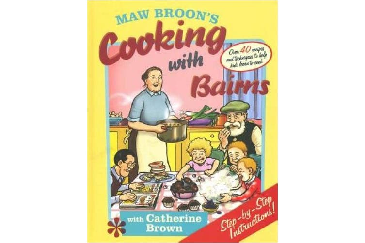 Maw Broon's Cooking with Bairns: Recipes and Basics to Help Kids