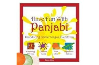 Have Fun with Panjabi: Introducing Mother Tongue to Children: Bk. 1