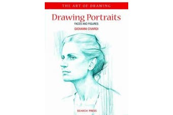 Drawing Portraits: Faces and Figures (Art of Drawing S.)
