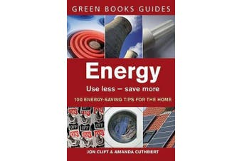 Energy: Use Less, Save More (Green Books Guides)