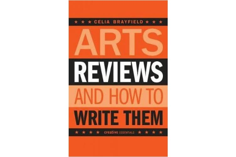Arts Reviews And How To Write Them: How to Write Them