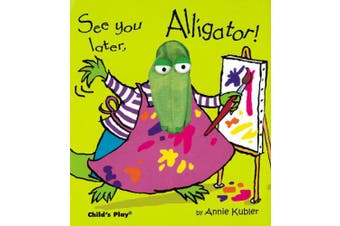 See You Later, Alligator! (Action Books S.)