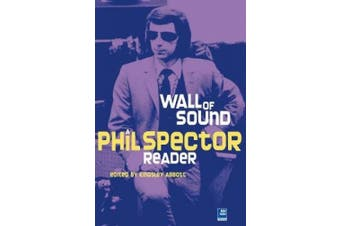 Little Symphonies: A Phil Spector Reader