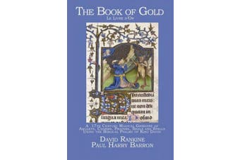 The Book of Gold - Le Livre d'Or: A 17th Century Magical Grimoire of Amulets, Charms, Prayers, Sigils and Spells Using the Biblical Psalms of King David