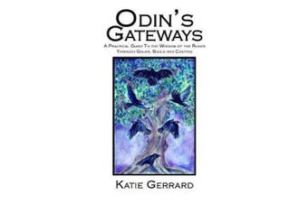 Odin's Gateways: A Practical Guide to the Runes
