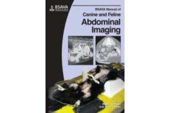BSAVA Manual of Canine and Feline Abdominal Imaging (BSAVA British Small Animal Veterinary Association)