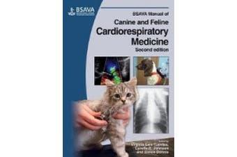 BSAVA Manual of Canine and Feline Cardiorespiratory Medicine (BSAVA British Small Animal Veterinary Association)