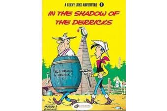In the Shadow of the Derricks: v. 5 (Lucky Luke Adventure S.)