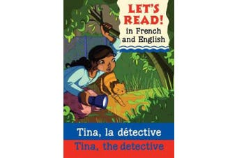 Tina, the Detective/Tina, la detective (Let's Read in French and English)